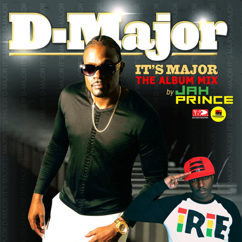 D-Major - It's Major (The Album Mix by Jah Prince)
