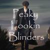 PEAKY FOOKIN' BLINDERS - A Soundtrack Of