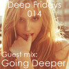 Deep Fridays 14 // Guest Mix By Going Deeper