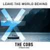 Leave The World Behind (The Cobs Remix)