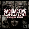 Radioactive (Imagine Dragons) | Acapella Cover
