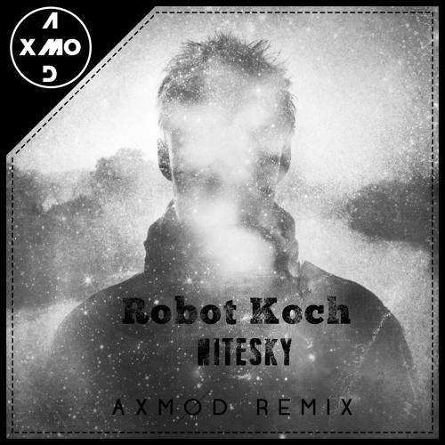 Nitesky - Robot Koch (Axmod Remix)