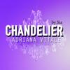 Chandelier (Originally By Sia)Cover by Adriana
