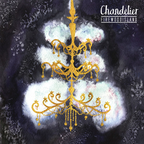 Chandelier\' (Sia Cover) by Firewoodisland | Free Listening on ...