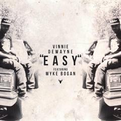 Vinnie Dewayne feat. Myke Bogan - EASY (Prod. I.P)