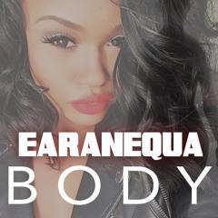 "Earanequa - ""Body"""