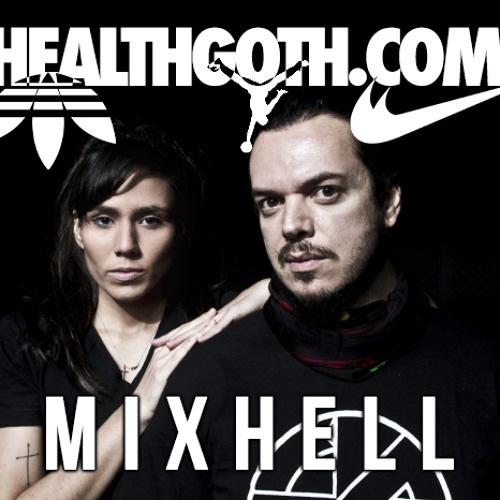 HEALTHGOTH.COM MIX  #2:  MIXHELL