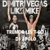 T.r.e.m.o.r. L.e.t.'s. G.o.! - Dimitri Vegas & M. Garrix & Like Mike (Dj APOLO)demo