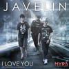 I Love You - by Javelin
