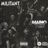Maino - Militant Feat. O Wave