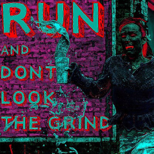 TheFh - Run and dont look the Grind