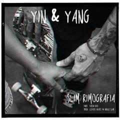 Slim Rimografia - Yin & Yang Part. Tássia Reis (Prod. Coyote & Bruce Slim)
