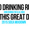 Who Drinking Rum? On This Great Day - King Bubba FM & Lil Rick - 2015 Soca Refix