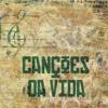 CANÇÕES DA VIDA - 10 de 10 - Canção de Conforto