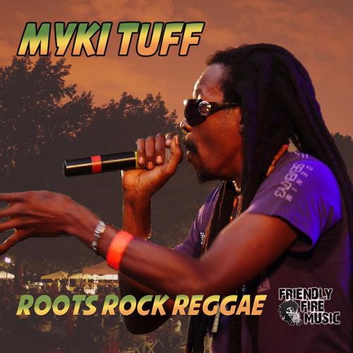 Myki Tuff & Friendly Fire Band - ROOTS REGGAE