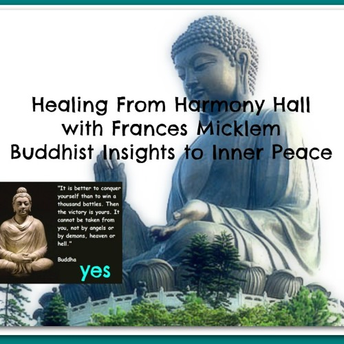 Healing From Harmony Hall with Frances Micklem on Buddhist insights