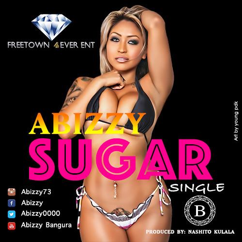 Abizzy - Sugar (Prod Nashito Kulala)