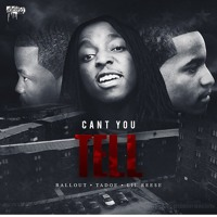Ballout Ft. Lil Reese & Tadoe - Can't You Tell via @DJ_Bandz