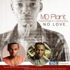 MD Plant Ft M-Rap & Country Boy-No Love(hotspotmagazine.co)