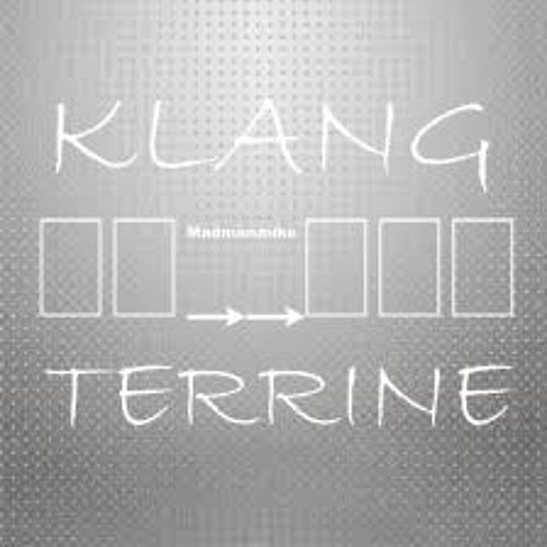 Madmanmike - Klang Terrine (Original)