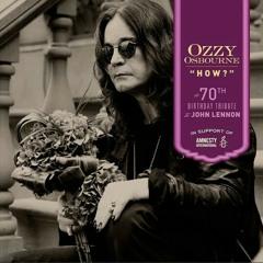 Ozzy Osbourne - How? (Tribute to John Lennon)