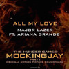 Major Lazer ft. Ariana Grande - All My Love (Official Audio)(The Hunger Games: Mockingjay)