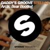 Stellar - Daddy´s Groove (Arctic Bear Bootleg)