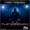 I Am The DJ (Original Mix) - The Wisemen - Mi Casa Records [PREVIEW]