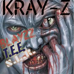 Blayzz - Kray-Z (Feat T.E.E. & S.L.K.)