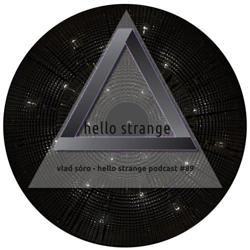 vlad sóro - hello strange podcast #89