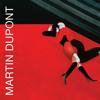 Martin Dupont - Just Because
