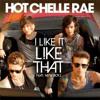 I Like It Like That - Hot Chelle Rae