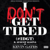 Kevin Gates Ft August Alsina - I Dont Get Tired
