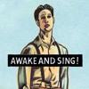 Awake and Sing! Pre Open Radio