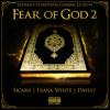 Fear of God II (feat. Frank White & Daylyt)