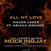 Ariana Grande - All My Love Ft. Major Lazer (Official Audio) (from The Hunger Games- Mockingjay)
