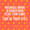 Michael Brun & DubVision ft. Tom Cane - Sun In Your Eyes (Spencer White Remix) [Radio Edit]