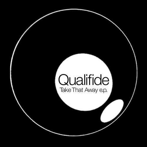 OUT NOW! - Qualifide - Take That Away e.p. - 15-12-2014 - download links in description
