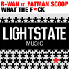 OUT NOW: R-Wan feat. Fatman Scoop - What The F*ck