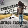 Tune Mere Jaana (Hip-Hop) feat. - Jitesh tripathi