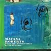 Matana Roberts •