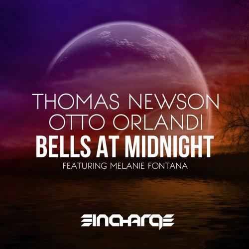 Thomas Newson & Otto Orlandi Feat. Melanie Fontana - Bells At Midnight (Original Mix)