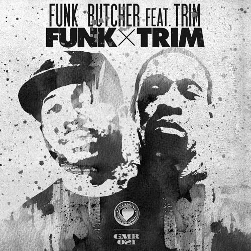 """FUNK BUTCHER feat TRIM """" FUNK X TRIM """""""
