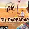 Dil Darbadar (Full Audio Song) | PK (2014) | Ankit Tiwari