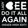 Lady Bee - Do It All Again (HEADS HIGH EDIT)