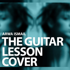 The guitar lesson Cover By Arwa Ismail