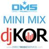 DMS MINI MIX WEEK #143 DJ KOR