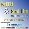 """What do You have to Offer?"" - Faith and Real Life Moment (Catholic Channel Sirius XM 129)"