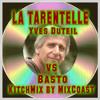 La Tarentelle - Yves Duteil vs Basto (Kitch Mix by MixCoast)