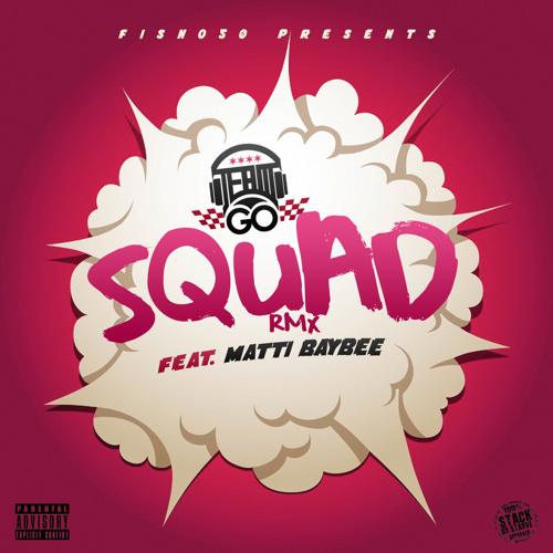 #TeamGo - Squad (Rmx) [Feat.Matti Baybee]